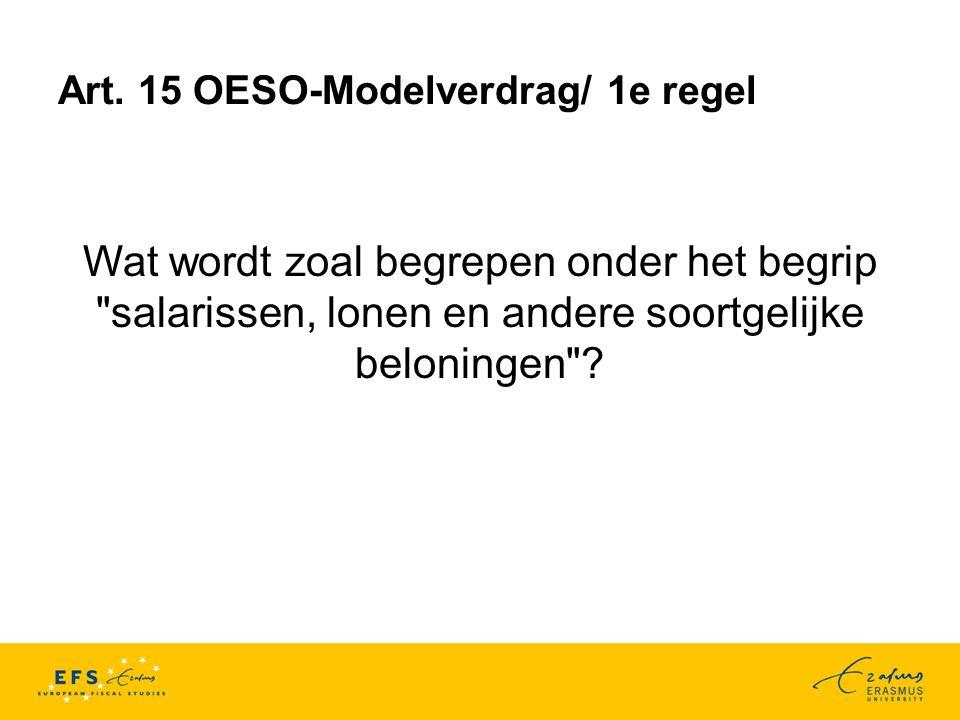 Art. 15 OESO-Modelverdrag/ 1e regel Wat wordt zoal begrepen onder het begrip