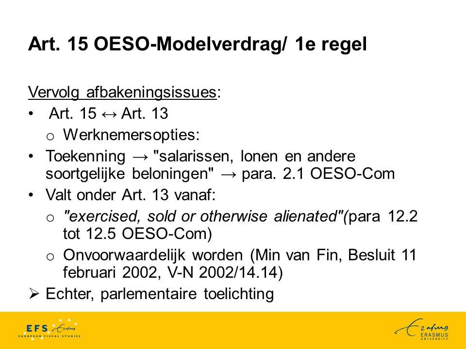 Art.15 OESO-Modelverdrag/ 1e regel Vervolg afbakeningsissues: Art.