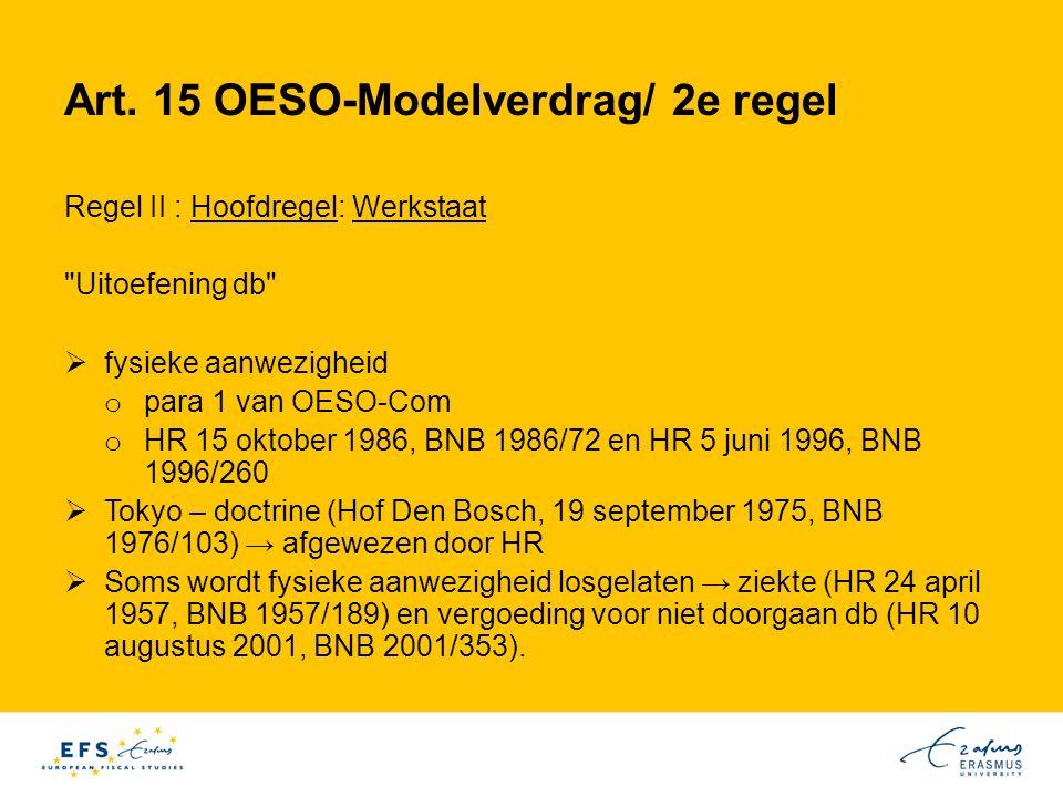 Art. 15 OESO-Modelverdrag/ 2e regel Regel II : Hoofdregel: Werkstaat