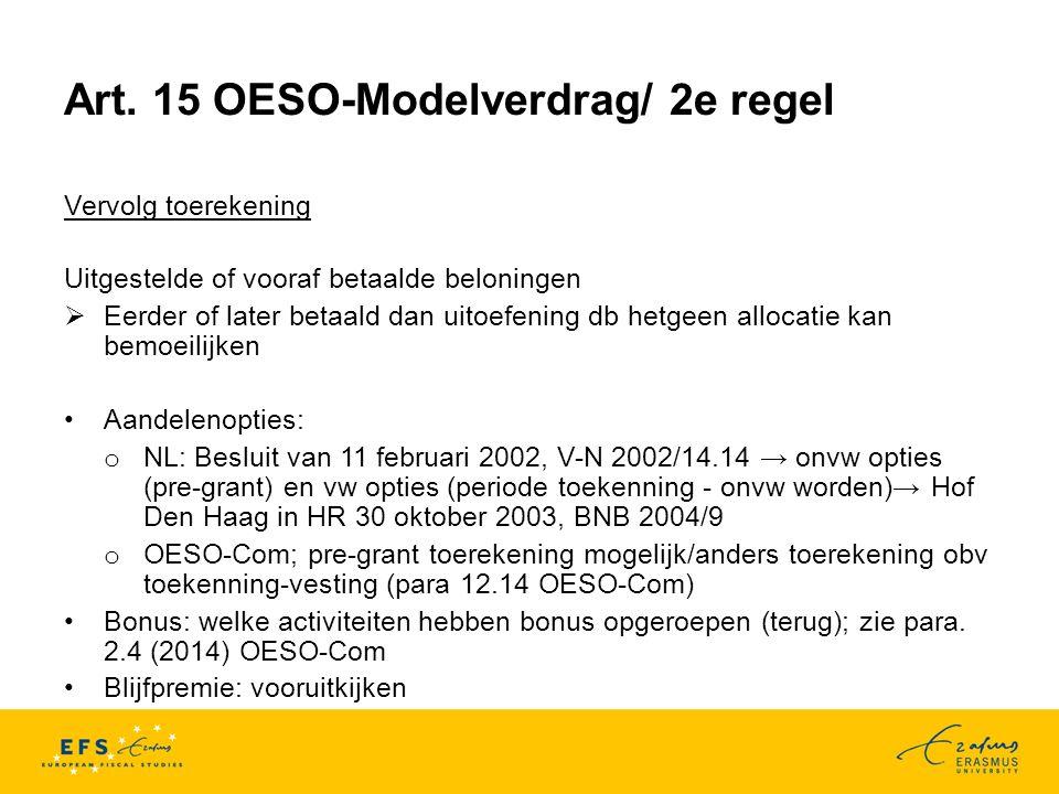 Art. 15 OESO-Modelverdrag/ 2e regel Vervolg toerekening Uitgestelde of vooraf betaalde beloningen  Eerder of later betaald dan uitoefening db hetgeen