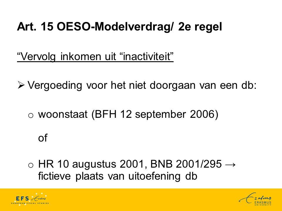 """Art. 15 OESO-Modelverdrag/ 2e regel """"Vervolg inkomen uit """"inactiviteit""""  Vergoeding voor het niet doorgaan van een db: o woonstaat (BFH 12 september"""