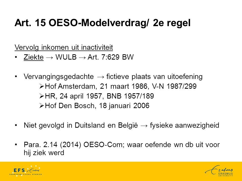 Art.15 OESO-Modelverdrag/ 2e regel Vervolg inkomen uit inactiviteit Ziekte → WULB → Art.