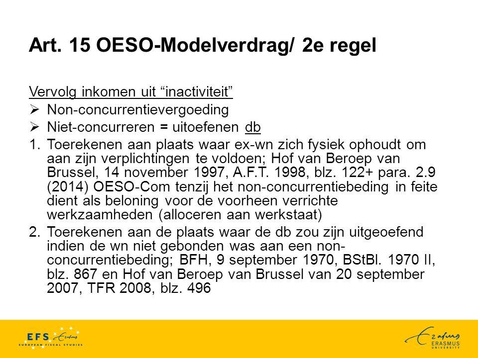 """Art. 15 OESO-Modelverdrag/ 2e regel Vervolg inkomen uit """"inactiviteit""""  Non-concurrentievergoeding  Niet-concurreren = uitoefenen db 1.Toerekenen aa"""
