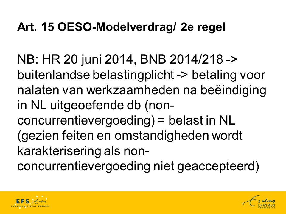 Art. 15 OESO-Modelverdrag/ 2e regel NB: HR 20 juni 2014, BNB 2014/218 -> buitenlandse belastingplicht -> betaling voor nalaten van werkzaamheden na be
