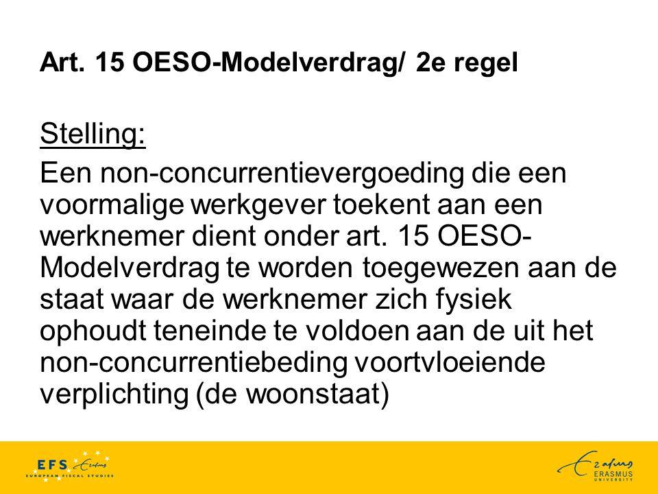Art. 15 OESO-Modelverdrag/ 2e regel Stelling: Een non-concurrentievergoeding die een voormalige werkgever toekent aan een werknemer dient onder art. 1