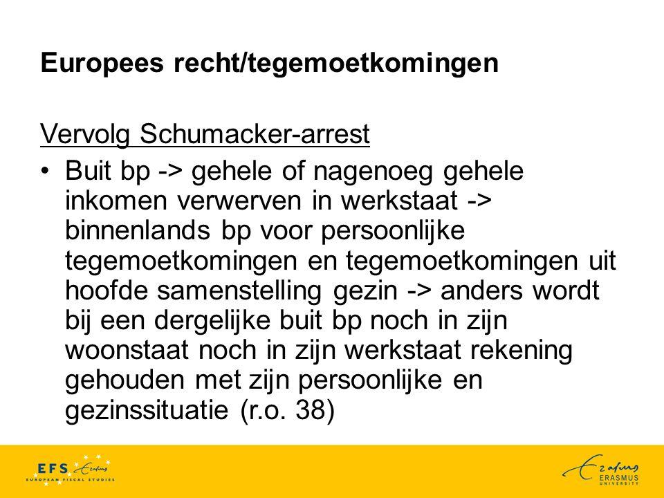 Europees recht/tegemoetkomingen Vervolg Schumacker-arrest geen rechtvaardigingsgronden; coherentie (r.o.