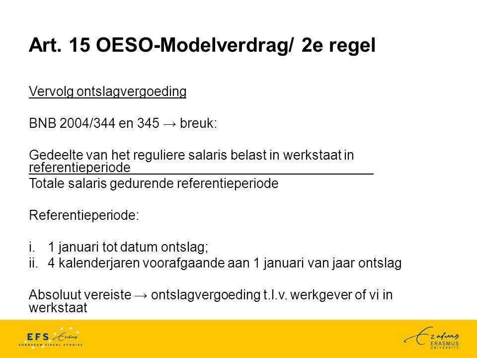 Art. 15 OESO-Modelverdrag/ 2e regel Vervolg ontslagvergoeding BNB 2004/344 en 345 → breuk: Gedeelte van het reguliere salaris belast in werkstaat in r