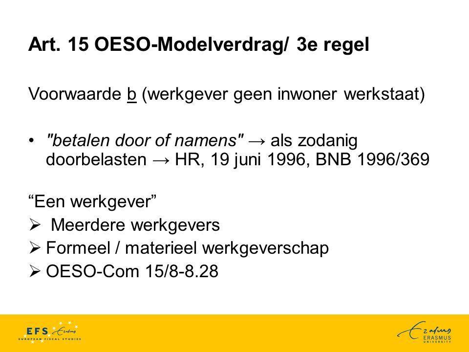 Art. 15 OESO-Modelverdrag/ 3e regel Voorwaarde b (werkgever geen inwoner werkstaat)