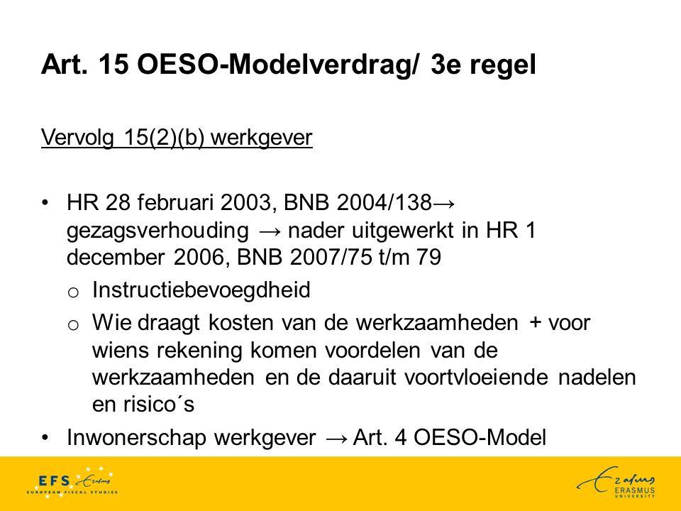 Art. 15 OESO-Modelverdrag/ 3e regel Vervolg 15(2)(b) werkgever HR 28 februari 2003, BNB 2004/138→ gezagsverhouding → nader uitgewerkt in HR 1 december