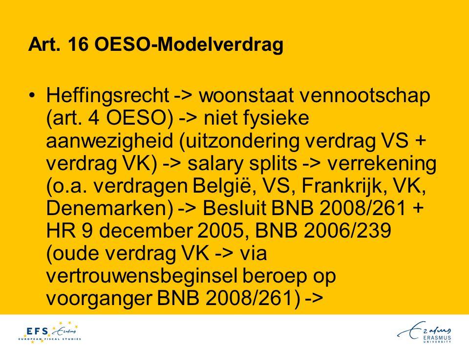 Art.16 OESO-Modelverdrag Heffingsrecht -> woonstaat vennootschap (art.