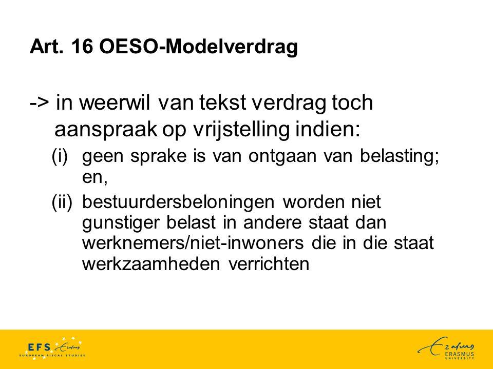 Art. 16 OESO-Modelverdrag -> in weerwil van tekst verdrag toch aanspraak op vrijstelling indien: (i)geen sprake is van ontgaan van belasting; en, (ii)