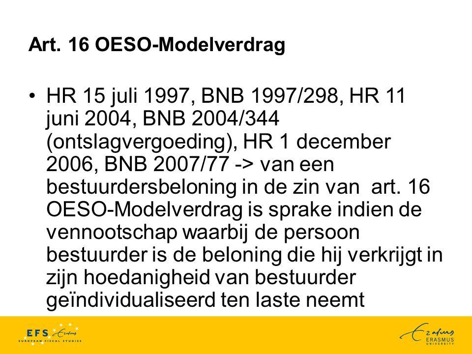 Art. 16 OESO-Modelverdrag HR 15 juli 1997, BNB 1997/298, HR 11 juni 2004, BNB 2004/344 (ontslagvergoeding), HR 1 december 2006, BNB 2007/77 -> van een