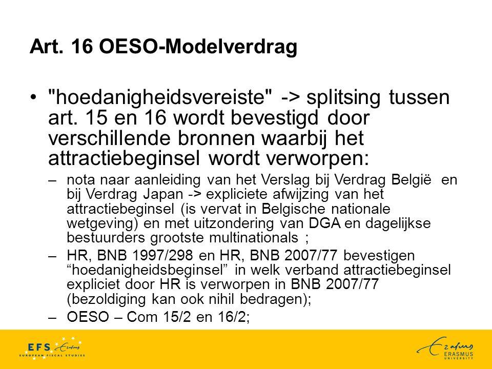 Art.16 OESO-Modelverdrag hoedanigheidsvereiste -> splitsing tussen art.