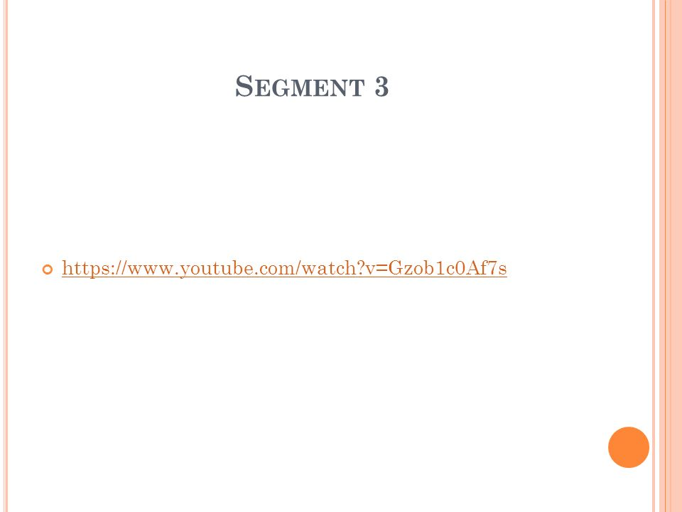 S EGMENT 3 https://www.youtube.com/watch v=Gzob1c0Af7s