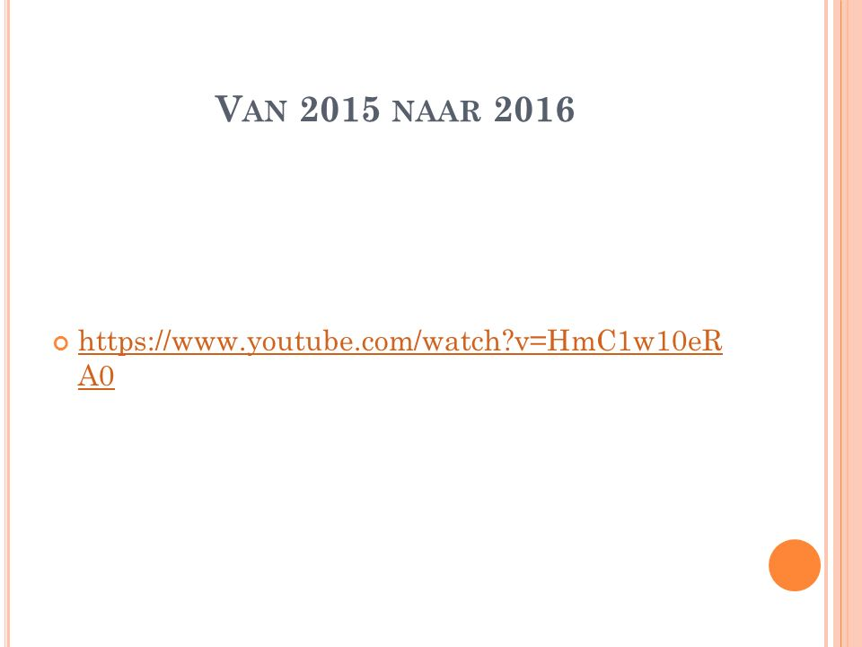 V AN 2015 NAAR 2016 https://www.youtube.com/watch v=HmC1w10eR A0