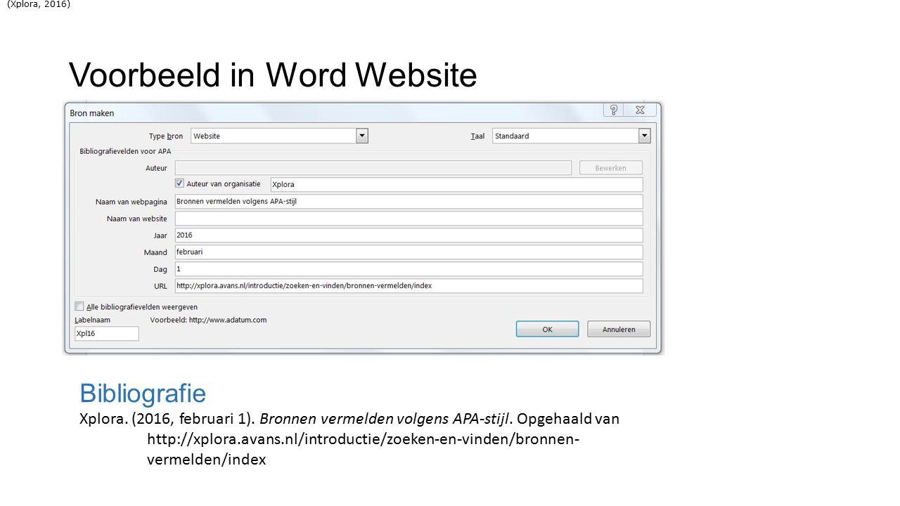 Voorbeeld in Word Website Bibliografie Xplora. (2016, februari 1). Bronnen vermelden volgens APA-stijl. Opgehaald van http://xplora.avans.nl/introduct