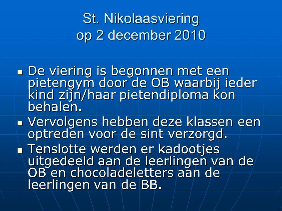 St. Nikolaasviering op 2 december 2010 De viering is begonnen met een pietengym door de OB waarbij ieder kind zijn/haar pietendiploma kon behalen. De