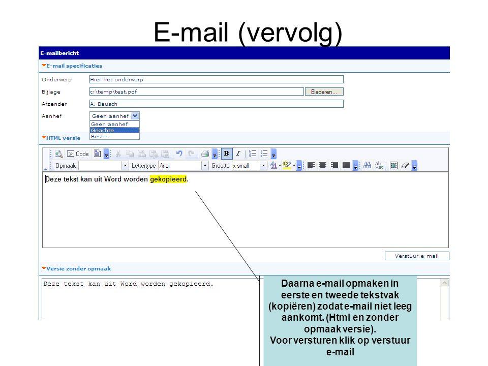 Daarna e-mail opmaken in eerste en tweede tekstvak (kopiëren) zodat e-mail niet leeg aankomt.