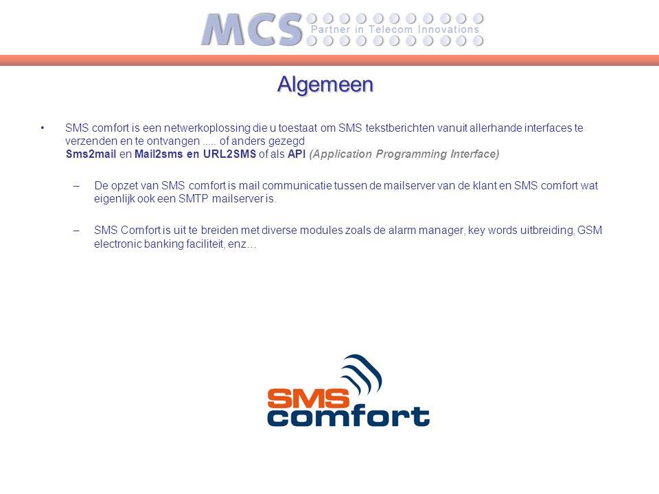 Toepassingen SMS Alarm Management van mensen en machines Machine-to-Machine toepassingen Inzetbaar in Private GSM-netwerken
