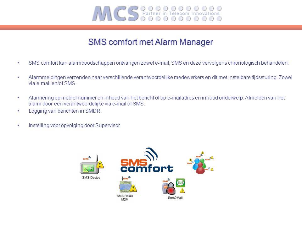 SMS Alarm E-mail Alarm Voice Call Alarm supervisor Reporting by E-mail E-mail user Alarm Trigger(s) Alarm distribution + Alarm action(s)