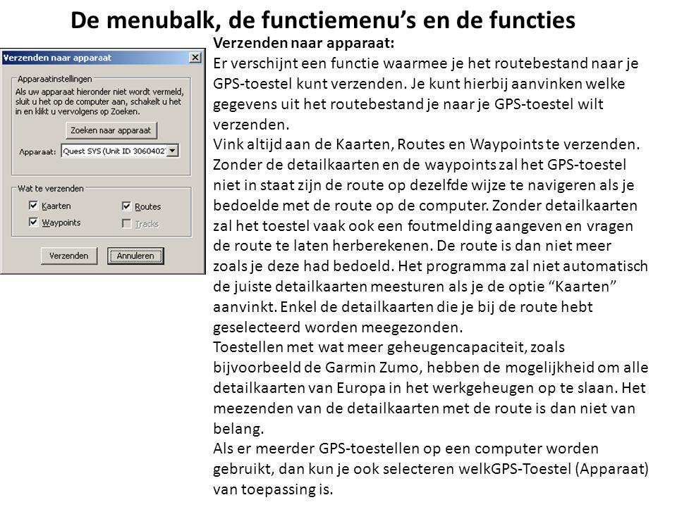 De menubalk, de functiemenu's en de functies Verzenden naar apparaat: Er verschijnt een functie waarmee je het routebestand naar je GPS-toestel kunt v