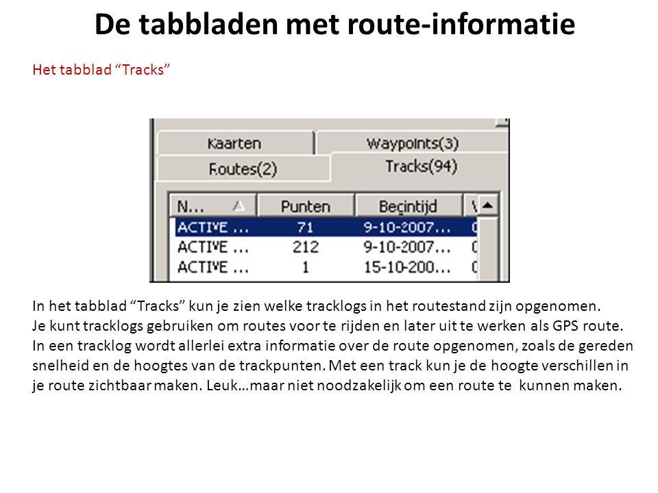 """De tabbladen met route-informatie Het tabblad """"Tracks"""" In het tabblad """"Tracks"""" kun je zien welke tracklogs in het routestand zijn opgenomen. Je kunt t"""