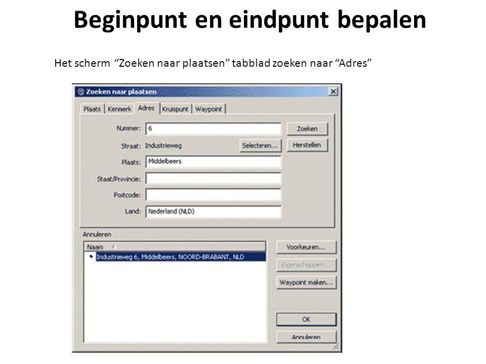 """Beginpunt en eindpunt bepalen Het scherm """"Zoeken naar plaatsen"""" tabblad zoeken naar """"Adres"""""""