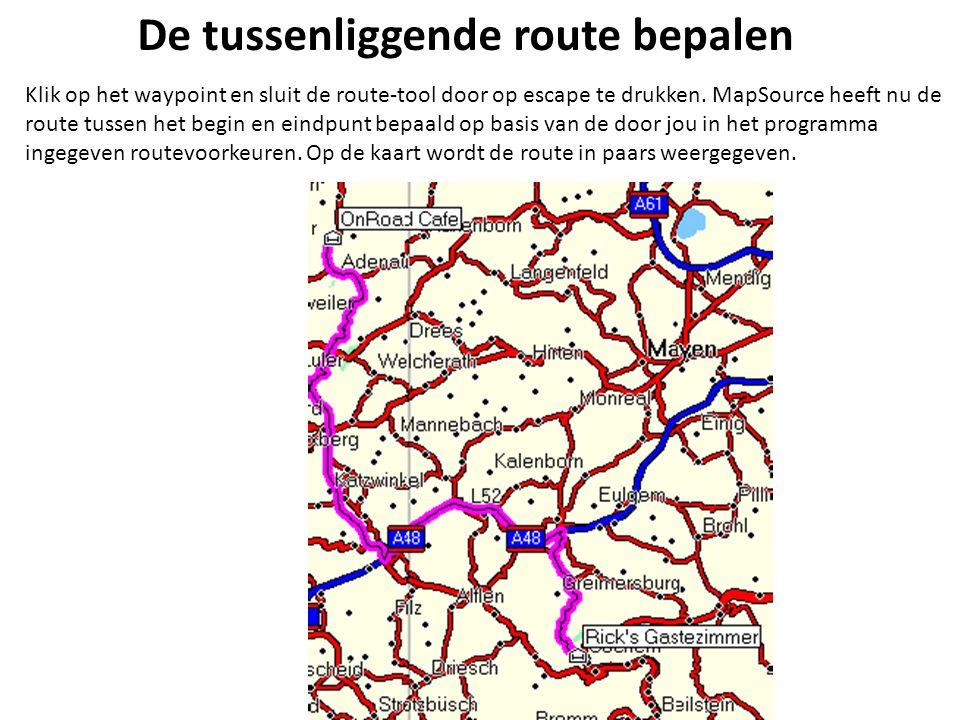 De tussenliggende route bepalen Klik op het waypoint en sluit de route-tool door op escape te drukken. MapSource heeft nu de route tussen het begin en