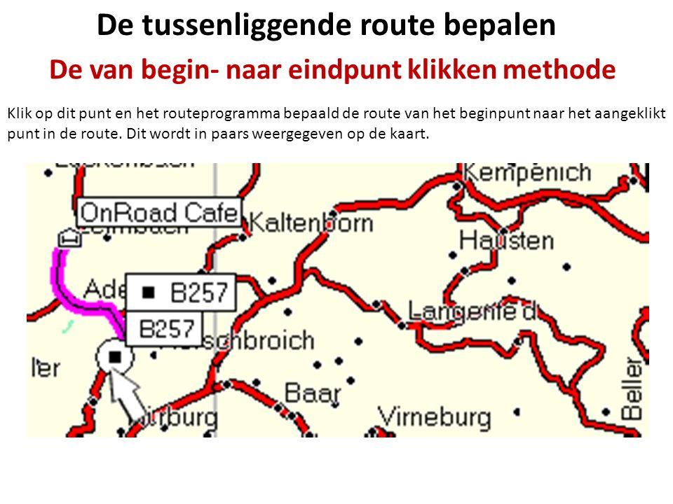 De tussenliggende route bepalen De van begin- naar eindpunt klikken methode Klik op dit punt en het routeprogramma bepaald de route van het beginpunt