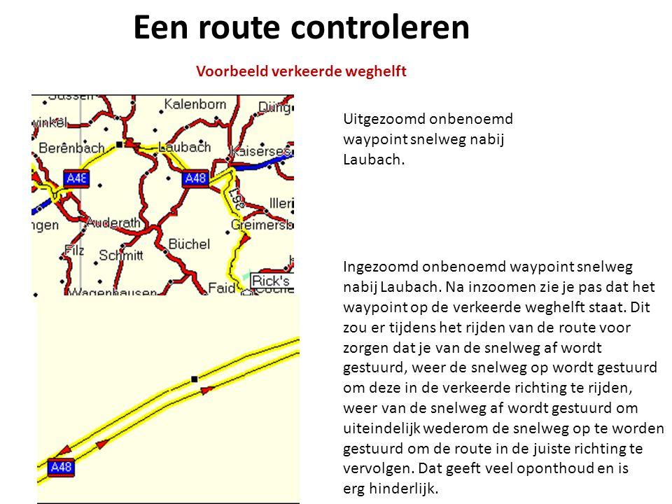 Een route controleren Voorbeeld verkeerde weghelft Uitgezoomd onbenoemd waypoint snelweg nabij Laubach. Ingezoomd onbenoemd waypoint snelweg nabij Lau