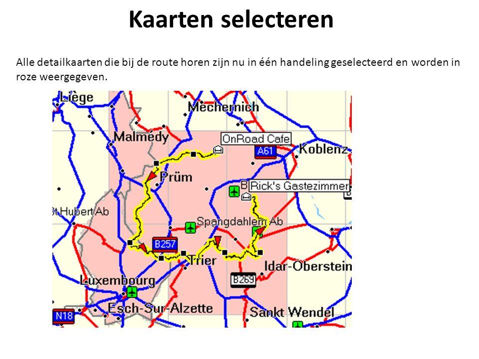 Kaarten selecteren Alle detailkaarten die bij de route horen zijn nu in één handeling geselecteerd en worden in roze weergegeven.