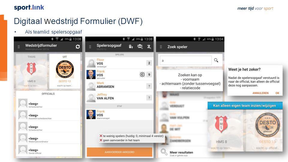 Digitaal W edstrijd Formulier (DWF) Als teamlid: spelersopgaaf