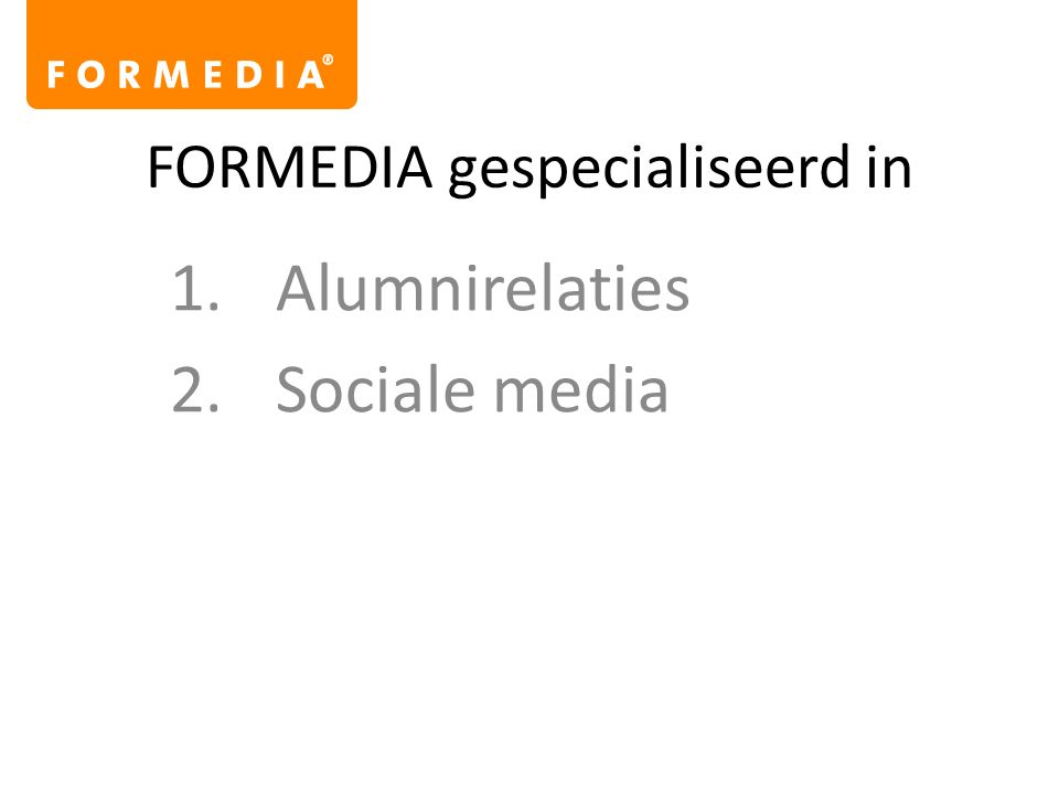 FORMEDIA gespecialiseerd in 1.Alumnirelaties 2.Sociale media