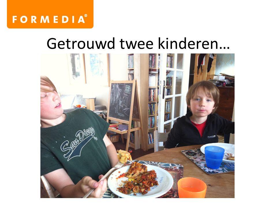 Getrouwd twee kinderen…