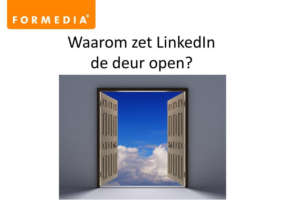 Waarom zet LinkedIn de deur open