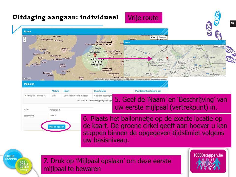 38 Uitdaging aangaan: individueel Vrije route 5.