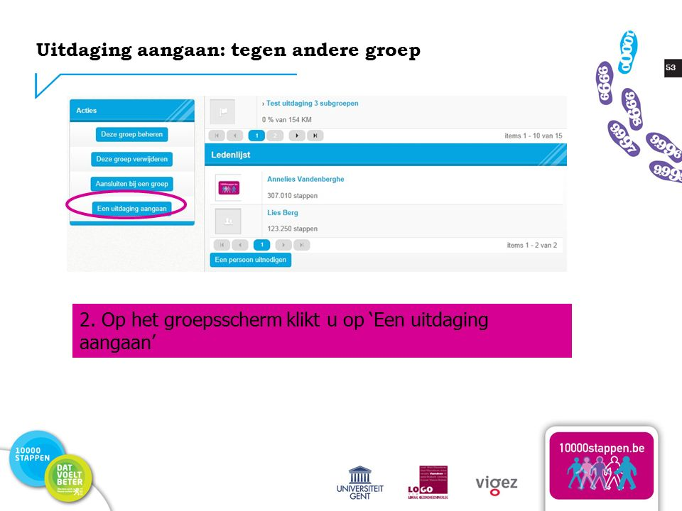 53 Uitdaging aangaan: tegen andere groep 2. Op het groepsscherm klikt u op 'Een uitdaging aangaan'