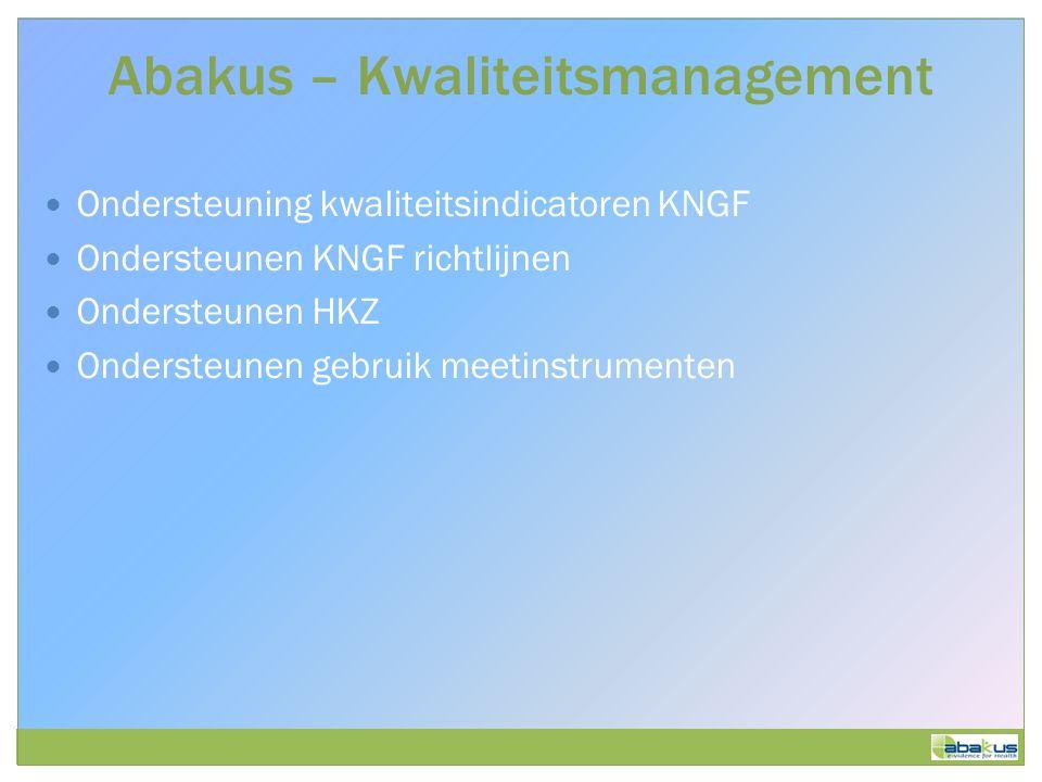 Abakus – Kwaliteitsmanagement Ondersteuning kwaliteitsindicatoren KNGF Ondersteunen KNGF richtlijnen Ondersteunen HKZ Ondersteunen gebruik meetinstrumenten