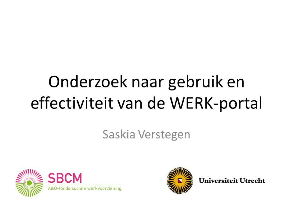 Onderzoek naar gebruik en effectiviteit van de WERK-portal Saskia Verstegen