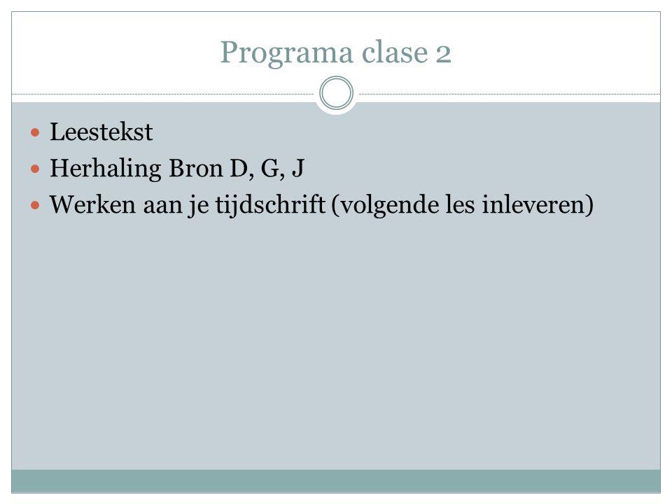Programa clase 2 Leestekst Herhaling Bron D, G, J Werken aan je tijdschrift (volgende les inleveren)