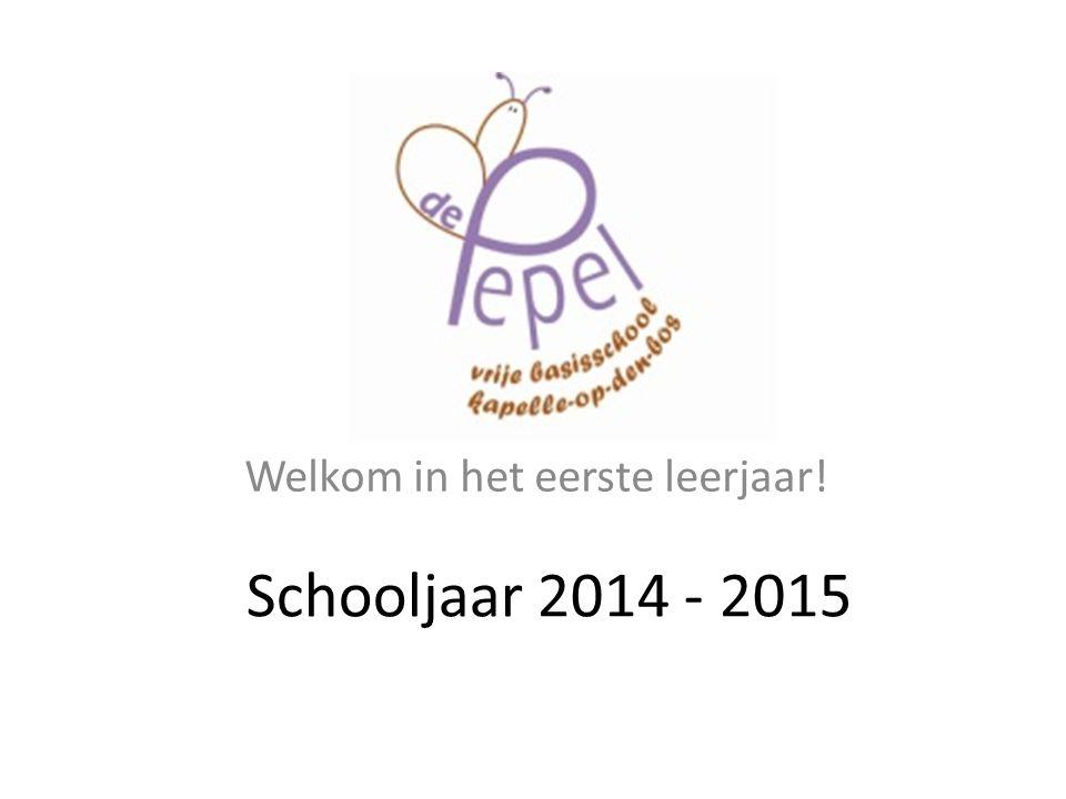 Schooljaar 2014 - 2015 Welkom in het eerste leerjaar!
