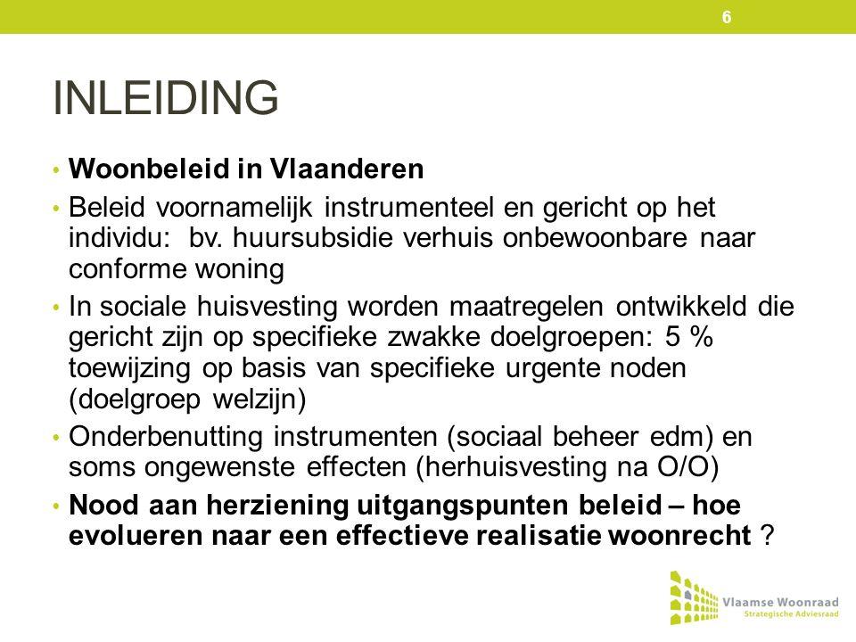 INLEIDING Woonbeleid in Vlaanderen Beleid voornamelijk instrumenteel en gericht op het individu: bv.