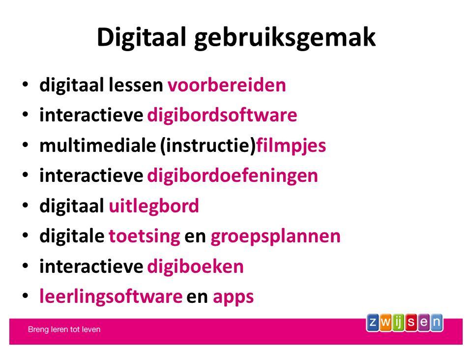 Digitaal gebruiksgemak digitaal lessen voorbereiden interactieve digibordsoftware multimediale (instructie)filmpjes interactieve digibordoefeningen digitaal uitlegbord digitale toetsing en groepsplannen interactieve digiboeken leerlingsoftware en apps