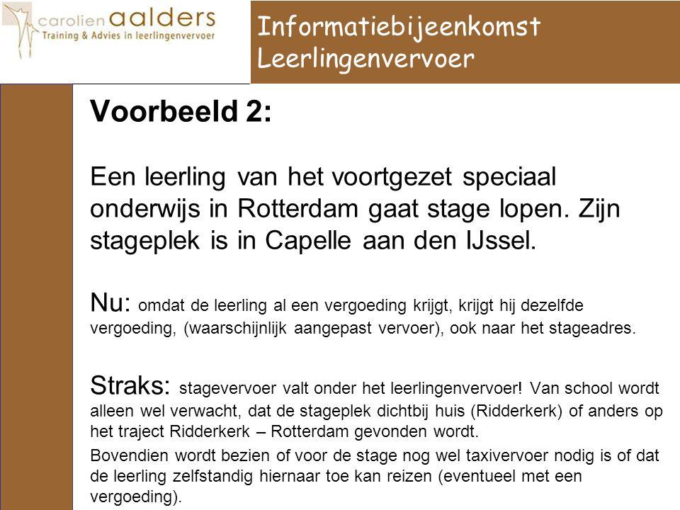 Voorbeeld 2: Een leerling van het voortgezet speciaal onderwijs in Rotterdam gaat stage lopen. Zijn stageplek is in Capelle aan den IJssel. Nu: omdat