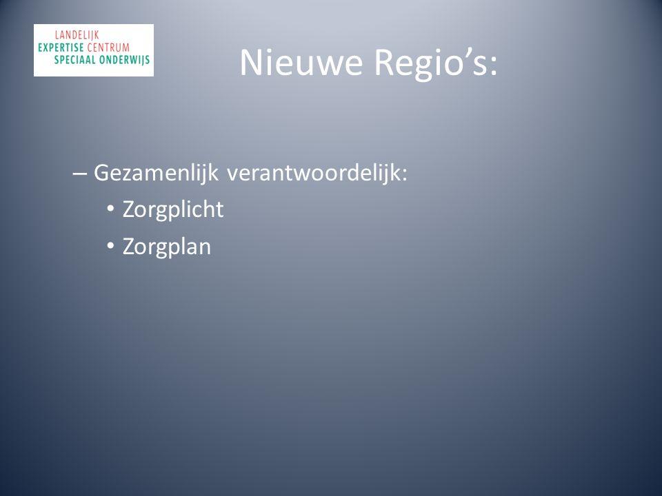 Nieuwe Regio's: – Gezamenlijk verantwoordelijk: Zorgplicht Zorgplan