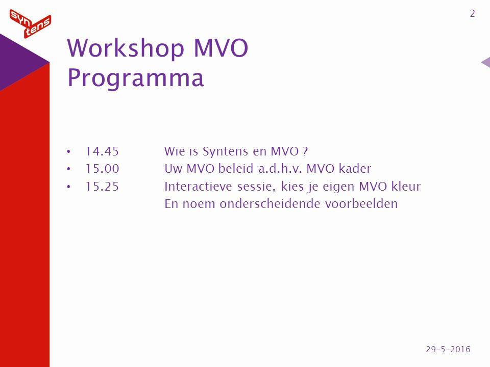 Workshop MVO Programma 2 29-5-2016 14.45Wie is Syntens en MVO .