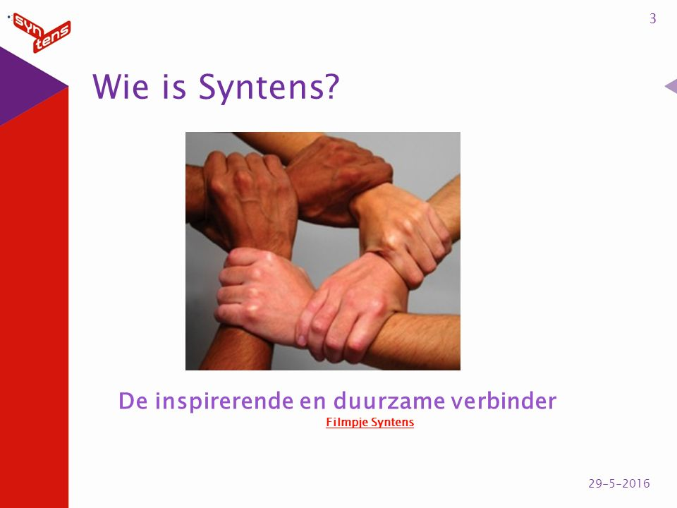 Wie is Syntens 3 29-5-2016 : De inspirerende en duurzame verbinder Filmpje Syntens