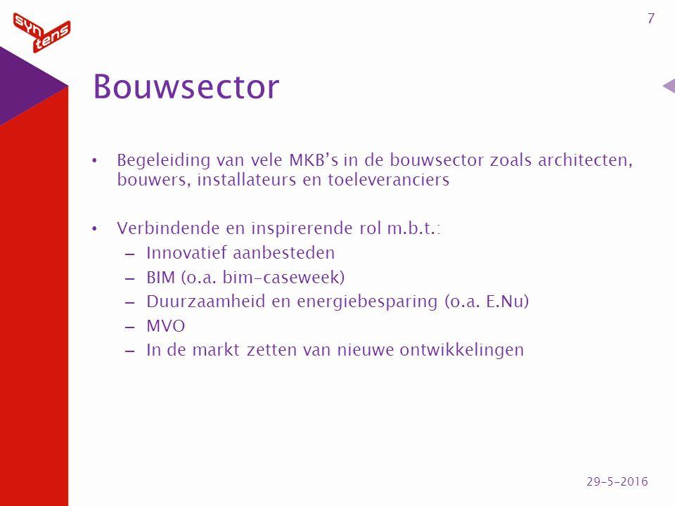 Bouwsector Begeleiding van vele MKB's in de bouwsector zoals architecten, bouwers, installateurs en toeleveranciers Verbindende en inspirerende rol m.b.t.: – Innovatief aanbesteden – BIM (o.a.