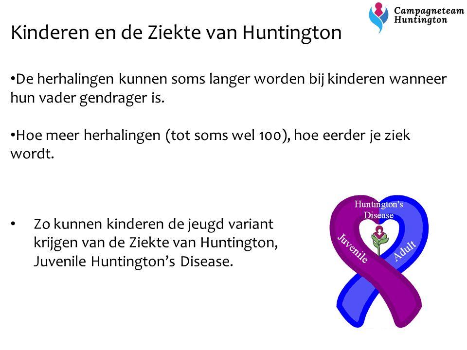 Kinderen en de Ziekte van Huntington De herhalingen kunnen soms langer worden bij kinderen wanneer hun vader gendrager is. Hoe meer herhalingen (tot s