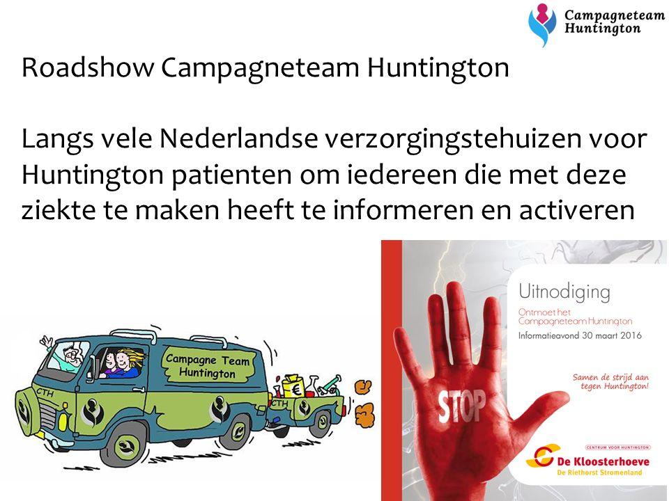 Roadshow Campagneteam Huntington Langs vele Nederlandse verzorgingstehuizen voor Huntington patienten om iedereen die met deze ziekte te maken heeft t